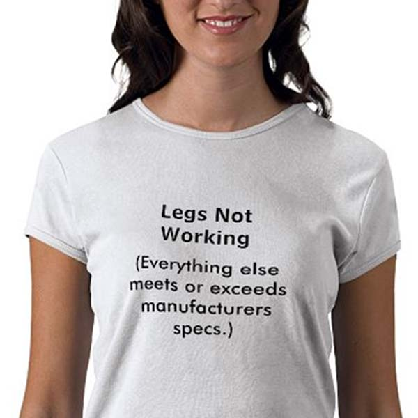 legs not working tshirt